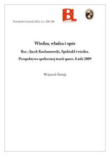 Wiedza, władza i opór. Rec.: Jacek Kochanowski, Spektakl i wiedza. Perspektywa społecznej teorii queer. Łódź 2009