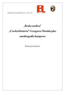 """""""Boska tandeta"""". """"Czeska biżuteria"""" Grzegorza Musiała jako autobiografia kampowa"""