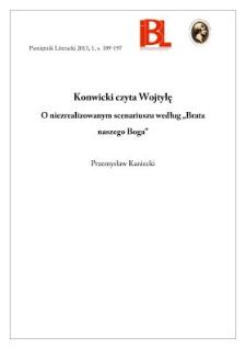 """Konwicki czyta Wojtyłę. O niezrealizowanym scenariuszu według """"Brata naszego Boga"""""""
