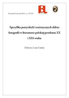 Specyfika poetyckich i eseistycznych ekfraz fotografii w literaturze polskiej przełomu XX i XXI wieku