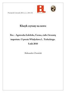 Klasyk czytany na nowo. Rec.: Agnieszka Izdebska, Forma, ciało i brzemię imperium. O prozie Władysława L. Terleckiego. Łódź 2010