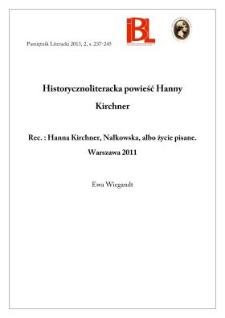 """Historycznoliteracka powieść Hanny Kirchner. Rec.: Hanna Kirchner, Nałkowska, albo życie pisane. Warszawa 2011. Seria """"Fortuna i Fatum"""""""