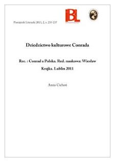 """Dziedzictwo kulturowe Conrada. Rec.: Conrad a Polska. Red. naukowa: Wiesław Krajka. Lublin 2011. Seria """"Joseph Conrad a Polska, Europa Środkowo-Wschodnia i Świat"""". T. 1"""