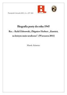 """Biografia poety do roku 1945. Rec.: Rafał Żebrowski, Zbigniew Herbert. """"Kamień, na którym mnie urodzono"""". Warszawa 2011"""