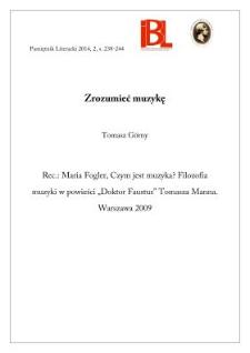 """Zrozumieć muzykę. Rec.: Maria Fogler, Czym jest muzyka? Filozofia muzyki w powieści """"Doktor Faustus"""" Tomasza Manna. Warszawa 2009"""