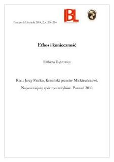 Ethos i konieczność. Rec.: Jerzy Fiećko, Krasiński przeciw Mickiewiczowi. Najważniejszy spór romantyków. Poznań 2011
