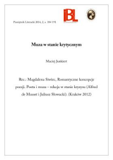 Muza w stanie krytycznym. Rec.: Magdalena Siwiec, Romantyczne koncepcje poezji. Poeta i Muza - relacja w stanie kryzysu (Alfred de Musset i Juliusz Słowacki). Kraków 2012