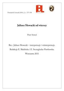 Juliusz Słowacki od wierszy. Rec.: Juliusz Słowacki – interpretacje i reinterpretacje. Red. Ewangelina Skalińska, Ewa Szczeglacka-Pawłowska. Warszawa 2011