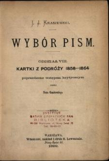 Wybór pism. Oddział VIII, Kartki z podróży 1858-1864 /
