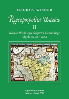 Rzeczpospolita Wazów. 2, Wojsko Wielkiego Księstwa Litewskiego, dyplomacja, varia