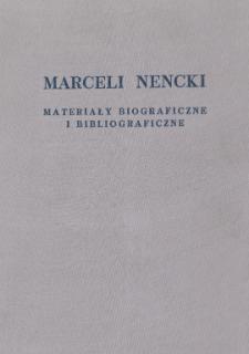 Marceli Nencki : materiały biograficzne i bibliograficzne