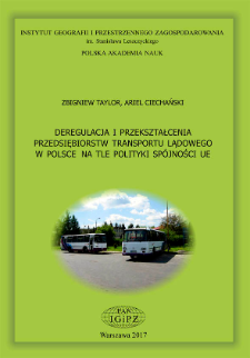 Deregulacja i przekształcenia przedsiębiorstw transportu lądowego w Polsce na tle polityki spójności UE = Deregulation and transformation among Poland's surface-transport companies against the background of the EU cohesion policy