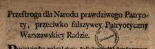 Przestroga dla Narodu prawdziwego Patryoty przeciwko falszywey Patryotyczny Warszawskiey Radzie