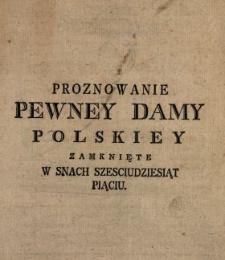 Proznowanie Pewney Damy Polskiey Zamknięte W Snach Szesciudziesiąt Piąciu