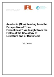 "Academic (non)reading from the perspective of ""User Friendliness"": an insight from the fields of the sociology of literature and of multimedia"