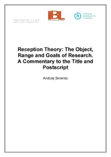 Reception theory: the object, range and goals of research. A commentary to the title and postscript