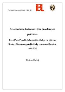 Szlacheckim, ludowym i (nie-)naukowym piórem. Rec.: Piotr Pirecki, Szlacheckim i ludowym piórem. Szkice o literaturze polskiej doby renesansu i baroku. Łódź 2013