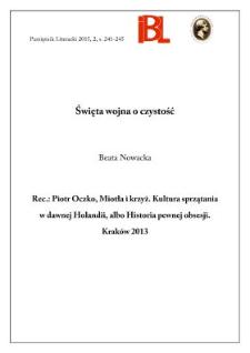 Święta wojna o czystość. Rec.: Piotr Oczko, Miotła i krzyż. Kultura sprzątania w dawnej Holandii, albo Historia pewnej obsesji. Kraków 2013