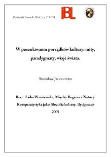 W poszukiwaniu porządków kultury: mity, paradygmaty, wizje świata. Rec.: Lidia Wiśniewska, Między Bogiem a Naturą. Komparatystyka jako filozofia kultury. Bydgoszcz 2009