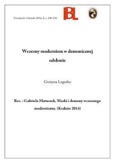 Wczesny modernizm w demonicznej odsłonie. Rec.: Gabriela Matuszek, Maski i demony wczesnego modernizmu. (Kraków 2014)