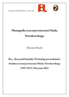 Monografia wczesnej twórczości Marka Nowakowskiego. Rec.: Krzosztof Kosiński, Wiwisekcja powszedniości. Studium wczesnej twórczości Marka Nowakowskiego (1957-1071). Warszawa 2014