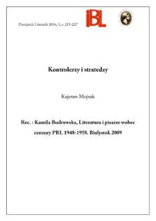 Kontrolerzy i stratedzy. Rec.: Kamila Budrowska, Literatura i pisarze wobec cenzury PRL 1948–1958. Białystok 2009