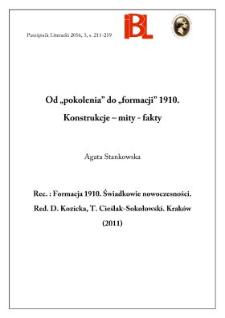 """Od """"pokolenia"""" ku """"formacji"""" 1910. Konstrukcje – mity – fakty. Rec.: Formacja 1910. Świadkowie nowoczesności. Red. Dorota Kozicka, Tomasz Cieślak-Sokołowski. Kraków (2011)"""