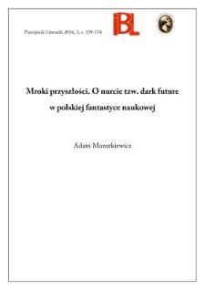 Mroki przyszłości. O nurcie tzw. dark future w polskiej fantastyce naukowej