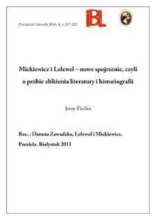 Mickiewicz i Lelewel – nowe spojrzenie, czyli o próbie zbliżenia literatury i historiografii. Rec.: Danuta Zawadzka, Lelewel i Mickiewicz. Paralela. Białystok 2013