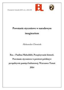 Powstanie styczniowe w narodowym imaginarium. Rec.: Paulina Małochleb, Przepisywanie historii. Powstanie styczniowe w powieści polskiej w perspektywie pamięci kulturowej. Warszawa–Toruń 2014.
