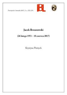 Jacek Brzozowski (26 lutego 1951 – 18 czerwca 2017). Wspomnienie