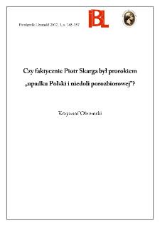 """Czy faktycznie Piotr Skarga był prorokiem """"upadku Polski i niedoli porozbiorowej""""?"""