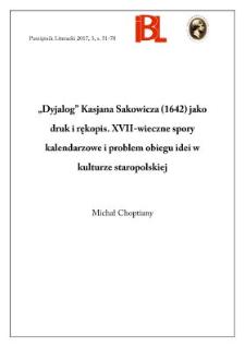 """""""Dyjalog"""" Kasjana Sakowicza (1642) jako druk i rękopis XVII-wieczne spory kalendarzowe i problem obiegu idei w kulturze staropolskiej"""