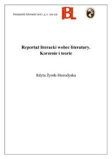 Reportaż literacki wobec literatury. Korzenie i teorie