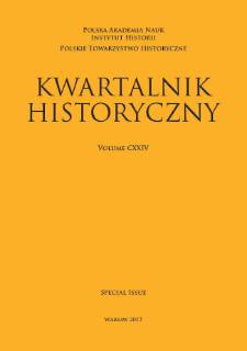 Kwartalnik Historyczny, Vol. 124 (2017) Special Issue, Title Pages, Contents, Guidance for Contributors