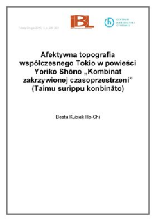 """Afektywna topografia współczesnego Tokio w powieści Yoriko Shōno """"Kombinat zakrzywionej czasoprzestrzeni"""" (Taimu surippu konbināto )"""