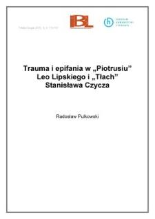 Trauma i epifania w Piotrusiu Leo Lipskiego i Tłach Stanisława Czycza