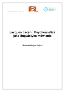 Jacques Lacan: Psychoanaliza jako lingwistyka mówienia