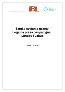 Sztuka czytania gazety. Legalna prasa okupacyjna: Landau i Jakub