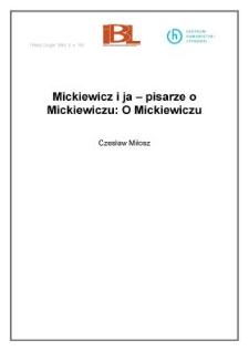 Mickiewicz i ja - pisarze o Mickiewiczu: O Mickiewiczu
