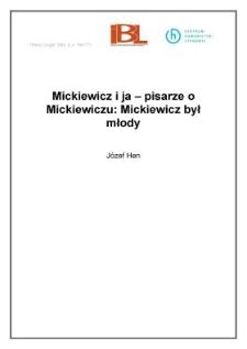 Mickiewicz i ja - pisarze o Mickiewiczu: Mickiewicz był młody