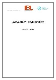 """Albo - albo"", czyli nihilizm"