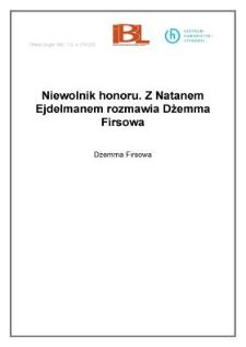 Niewolnik honoru. Z Natanem Ejdelmanem rozmawia Dżemma Firsowa