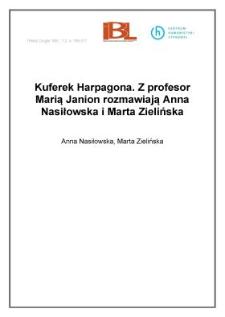 Kuferek Harpagona. Z profesor Marią Janion rozmawiają Anna Nasiłowska i Marta Zielińska