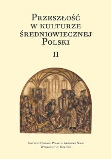 Przeszłość w kulturze średniowiecznej Polski. 2 : wstęp