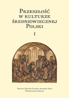 Przeszłość w kulturze średniowiecznej Polsk : słowo wstępne