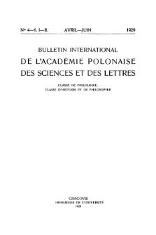 Bulletin International de L'Académie Polonaise des Sciences et des Lettres : Classe de Philologie : Classe d'Histoire et de Philosophie. (1929) No. 4-6. I-II Avril-Juin