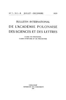 Bulletin International de L'Académie Polonaise des Sciences et des Lettres : Classe de Philologie : Classe d'Histoire et de Philosophie. (1929) No. 7-10. I-II Juillet-Décembre