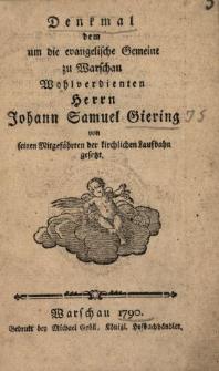 Denkmal dem um die evangelische Gemeine zu Warschau Wohlverdienten Herrn Johann Samuel Giering