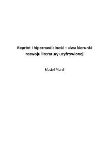 Reprint i hipermedialność – dwa kierunki rozwoju literatury ucyfrowionej